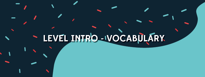 Level Intro - Vocabulary